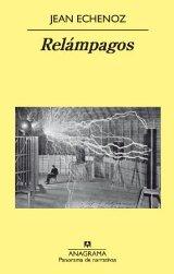 Jean Echenoz publica en Anagrama, Relámpagos