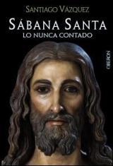 Santiago Vázquez confirma, tras un largo y exhaustivo estudio, que la Síndone perteneció realmente a Jesús de Nazaret