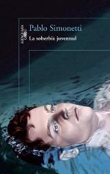 """""""La soberbia juventud"""" de Pablo Simonetti"""