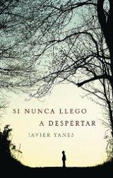 'Si nunca llego a despertar' de Javier Yanes