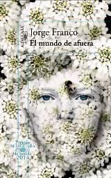 """Se presenta """"El mundo de afuera"""" de Jorge Franco, la novela ganadora del Premio Alfaguara de Novela 2014"""