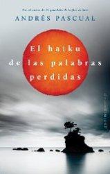 """Andrés Pascual presentará en Japón su novela """"El haiku de las palabras perdidas"""""""
