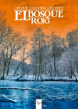 "Javier Castro Lechet publica la novela histórica ""El bosque rojo"""
