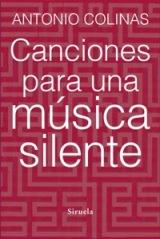 """Antonio Colinas publica su nuevo poemario """"Canciones para una música silente"""""""