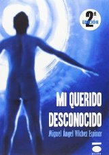 'Mi querido desconocido' de Miguel Ángel Vílchez Espinar