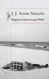 'Réquiem habanero por Fidel' de J. J. Armas Marcelo