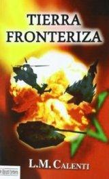 'Tierra fronteriza' de Luis Manuel Calenti