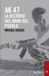"""Michael Hodges publica """"AK 47. La historia del arma del pueblo"""""""