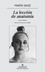 Anagrama reedita la novela autobiográfica de Marta Sanz, 'La lección de anatomía'