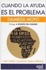 """""""Cuando la ayuda es el problema"""", de Dambisa Moyo"""