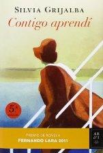 'Contigo aprendí' de Silvia Grijalba: libro ganador del Premio de Novela Fernando Lara 2011