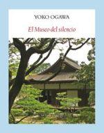 Sale a la venta la novela 'El Museo del silencio' de la escritora japonesa Yoko Ogawa