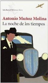 'La noche de los tiempos' de Antonio Muñoz Molina