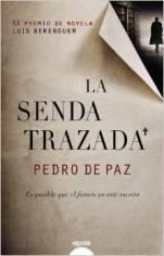 'La senda trazada' de Pedro de Paz: novela ganadora del XX Premio de Novela Luis Berenguer