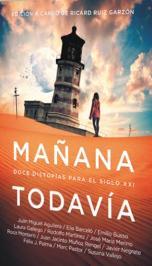 """Doce conocidos escritores participan en el libro de relatos fantásticos """"Mañana todavía"""""""