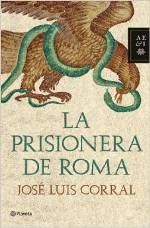 'La prisionera de Roma' de José Luis Corral