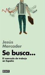 El catedrático Jesús R. Mercader publica su estudio sobre el mercado de trabajo en España