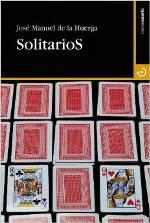 José Manuel de la Huerga publica 'SolitarioS', una historia doble en torno a la felicidad y el azar