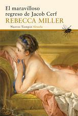 Rebecca Miller publica en Siruela su novela 'El maravilloso regreso de Jacob Cerf'