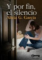 La autora Alicia G. García presenta 'Y por fin, el silencio'