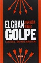 """""""El gran golpe"""" de Joan Maria Thomàs Andreu"""