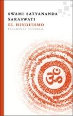 Fragmenta publica una introducción a la sabiduría milenaria del hinduismo de la mano de Swami Satyananda Saraswati