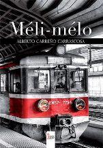 Alberto Carreño Carrascosa publica en Círculo Rojo su libro de relatos, 'Méli-mélo'