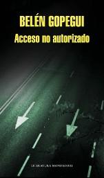 """""""Acceso no autorizado"""" de Belén Gopegui"""