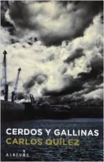 'Cerdos y gallinas' de Carlos Quílez se adentra en una sociedad podrida por la corrupción