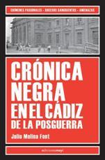 Julio Molina Font publica su 'Crónica negra en el Cádiz de la posguerra'