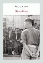 Funambulista publica la novela 'El León Blanco' de Ángel Ceña