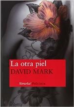 'La otra piel' de David Mark