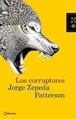 El periodista mexicano Jorge Zepeda Patterson presenta 'Los corruptores'