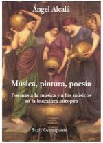 Se pone a la venta el libro 'Música, pintura y poesía. Poemas a la música y a los músicos en la literatura europea' de Ángel Alcalá