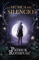 'La música del silencio' de Patrick Rothfuss