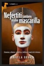 Descubra los trucos de belleza de Nefertiti en un ensayo de Ángela Bravo