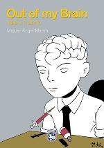 """""""Out of my Brain. Viaje sin retorno"""", la nueva novela gráfica de Miguel Ángel Martín"""