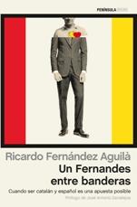 'Un Fernandes entre banderas. Cuando ser catalán y español es una apuesta posible' de Ricardo Fernández Aguilá