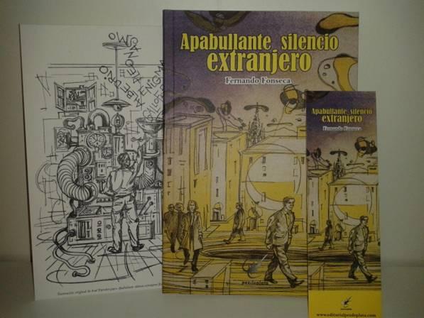 """Se publica """"Apabullante silencio extranjero"""" de Fernando Fonseca, con ilustraciones de José Paredes"""
