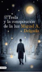 Tesla y la conspiración de la luz de Miguel Ángel Delgado