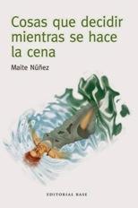 'Cosas que decidir mientras se hace la cena' de Maite Núñez