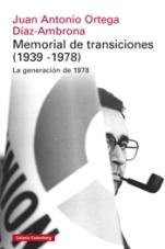 Galaxia Gutenberg publica 'Memorial de transiciones (1939 – 1978). La generación de 1978' de Juan Antonio Ortega Díaz-Ambrona