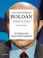 Fernando Sánchez Drago publica su novela de no ficción 'La canción de Roldán. Crimen y Castigo'