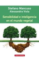 Stefano Mancuso y Alessandra Viola publican su estudio 'Sensibilidad e inteligencia en el mundo vegetal'