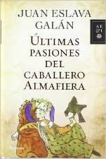 'Últimas pasiones del caballero Almafiera' de Juan Eslava Galán