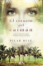 'El corazón del caimán' de Pilar Ruiz
