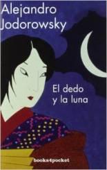 'El dedo y la luna' de Alejandro Jodorowsky.