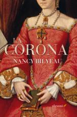Alevosía publica la novela histórica 'La corona' de Nancy Bilyeau