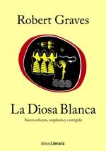 """Llega a las librerías la edición definitiva del clásico de Robert Graves """"La Diosa Blanca"""""""