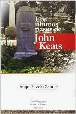 """""""Los últimos pasos de John Keats"""" de Ángel Silvelo Gabriel"""